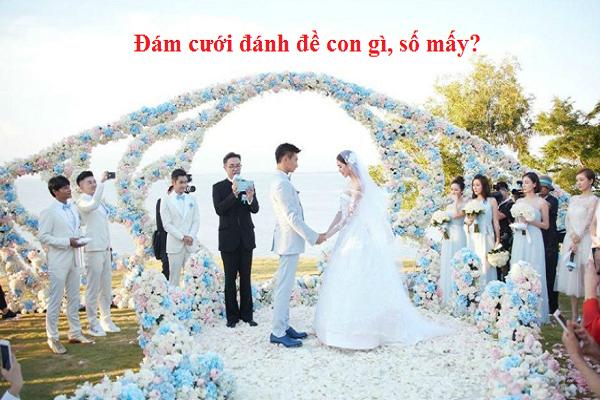 Nằm mơ thấy đám cưới nên đánh đề con gì số bao nhiêu